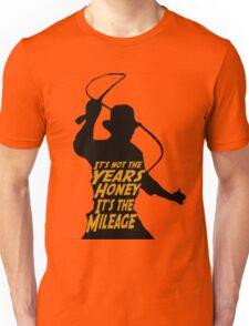 Indiana Jones:  It's the Mileage Unisex T-Shirt