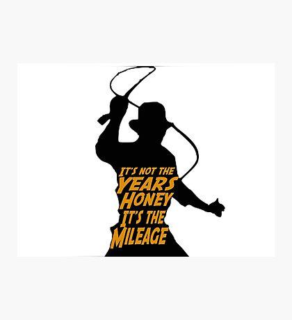 Indiana Jones:  It's the Mileage Photographic Print