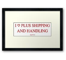 when you love to ship and handle Framed Print