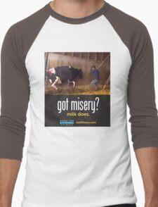 Got Misery? Milk Does!! Men's Baseball ¾ T-Shirt