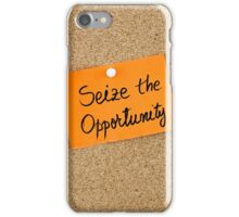 Seize The Opportunity iPhone Case/Skin