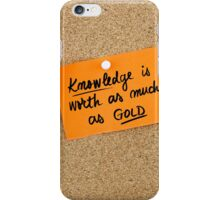 Knowledge Is Worth As Much As Gold iPhone Case/Skin