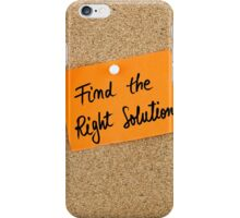 Find The Right Solution iPhone Case/Skin