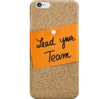 Lead Your Team  iPhone Case/Skin