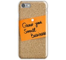 Grow Your Small Business iPhone Case/Skin
