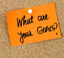 What Are Your Goals ? Sticker