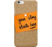 Your Story Starts Here iPhone Case/Skin