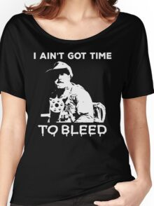 Jesse Ventura - I ain't got time to bleed Women's Relaxed Fit T-Shirt