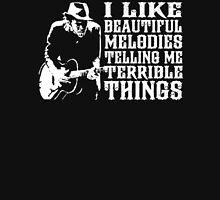 I like beautiful melodies telling me terrible things Unisex T-Shirt