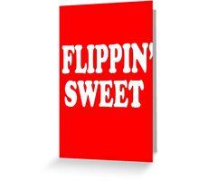 Flippin Sweet - Napoleon Dynamite Greeting Card
