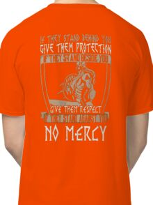 If they stand against you no mercy - Viking Classic T-Shirt