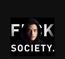 Mmr. Robot - Fuck Society  Unisex T-Shirt