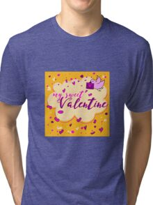 Valentine's Day Greeting Card. Lettering My Sweet Valentine Tri-blend T-Shirt