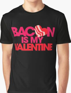 New Bacon Is My Valentin Graphic T-Shirt