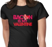 New Bacon Is My Valentin Womens Fitted T-Shirt