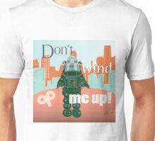 Don't wind me up (square) Unisex T-Shirt