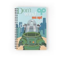 Don't wind me up Spiral Notebook