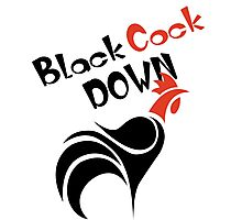 Funny Black Cock Down Photographic Print