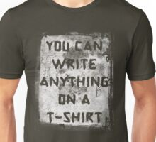 You Can Write Anything On A T-shirt Unisex T-Shirt