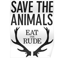 Hannibal- Save animals eat the rude Poster