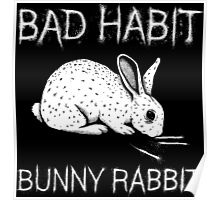 Bad Habit Bunny Rabbit Poster