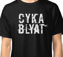 Cyka Blyat (White Version) Classic T-Shirt