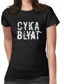 Cyka Blyat (White Version) Womens Fitted T-Shirt