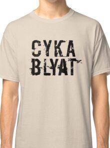 Cyka Blyat (Black Version) Classic T-Shirt
