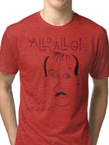 "Allo Allo, René François Artois, ""You Stupid WOMAN!"" Tri-blend T-Shirt"