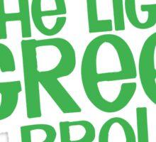 Lights green BRO! Funny KIWI New Zealand saying Sticker