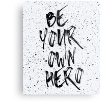 Be Your Own Hero Quote Metal Print