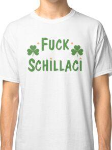 F*** Schillaci Classic T-Shirt