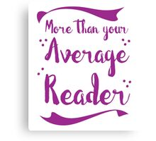 more than your average reader Canvas Print