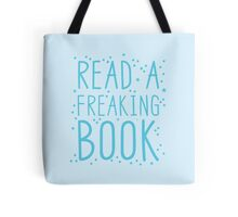 READ A FREAKIN BOOK Tote Bag