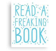READ A FREAKIN BOOK Canvas Print