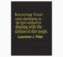 Knowing your own darkness is the best....-Laurence J. Peter,,,, Inspirational quote Kids Tee