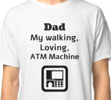 Happy Father's Day-ATM Classic T-Shirt