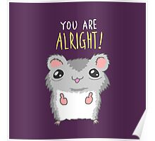 You Are Alright Motivational Hamster Poster