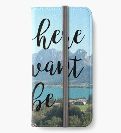 Travel - Be where you want to be iPhone Wallet/Case/Skin