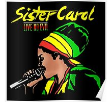 Sister Carol - Live No Evil Poster