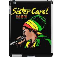 Sister Carol - Live No Evil iPad Case/Skin