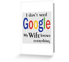 I don't need google white Greeting Card