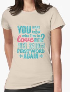 You want to know who I'm in love with? Womens Fitted T-Shirt