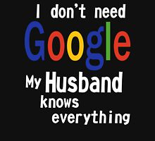 I don't need google husband Women's Relaxed Fit T-Shirt