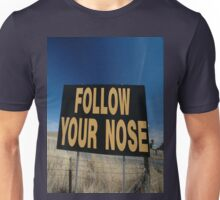 Follow Your Nose Sign,Olympic Highway,Australia Unisex T-Shirt