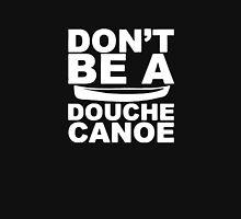 Don't Be A Douche Canoe Logo Unisex T-Shirt