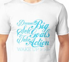 Dream big set goals take action Unisex T-Shirt