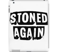 STONED AGAIN iPad Case/Skin