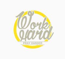 Work hard pray harder Quote Unisex T-Shirt