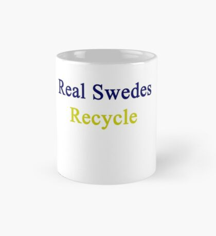 Real Swedes Recycle  Mug